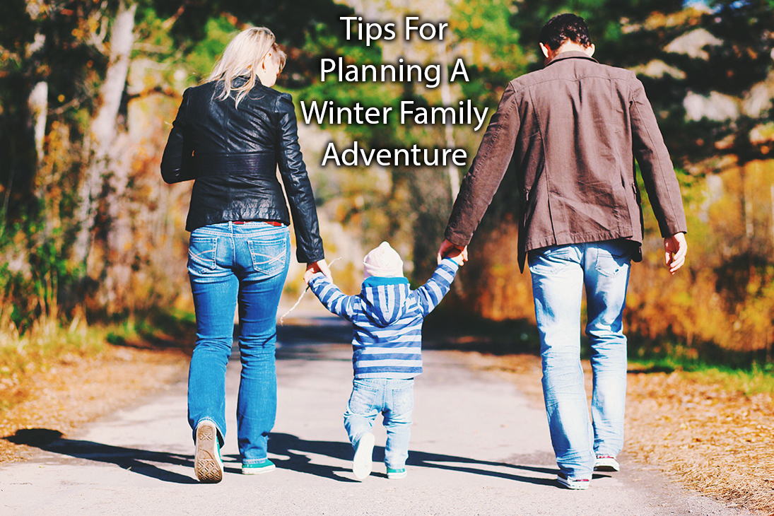 tips for planning a Winter family adventure - dress appropriately