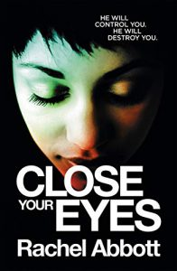 must read books for Feb - Close your eyes by Rachel Abbott